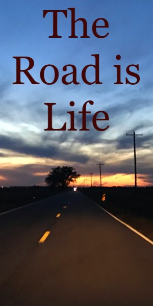 The Road is Life Travel Quote